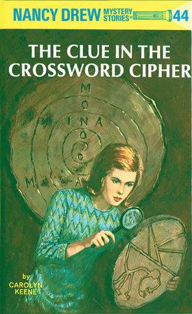 Nancy Drew 44: the Clue in the Crossword Cipher by Carolyn Keene