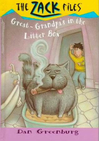 Zack Files 01: My Great-grandpa's in the Litter Box by Dan Greenburg and Jack E. Davis