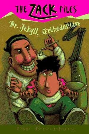 Zack Files 05: Dr. Jekyll, Orthodontist by Dan Greenburg and Jack E. Davis