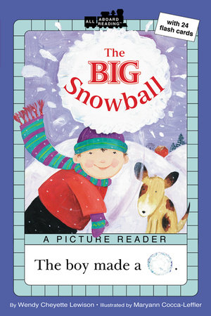 The Big Snowball by Wendy Cheyette Lewison