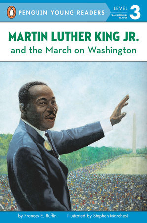 Martin Luther King, Jr. and the March on Washington by Frances Ruffin