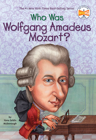 Who Was Wolfgang Amadeus Mozart? by Yona Zeldis McDonough and Who HQ