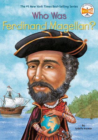 Who Was Ferdinand Magellan? by Sydelle Kramer and Who HQ