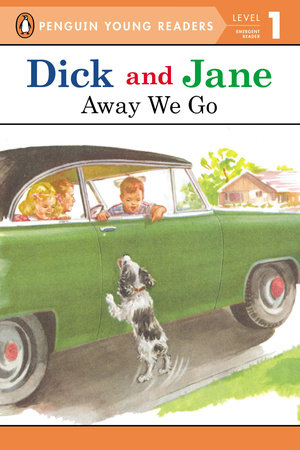 Dick and Jane: Away We Go by Penguin Young Readers