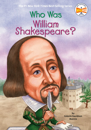 Who Was William Shakespeare? by Celeste Mannis and Who HQ