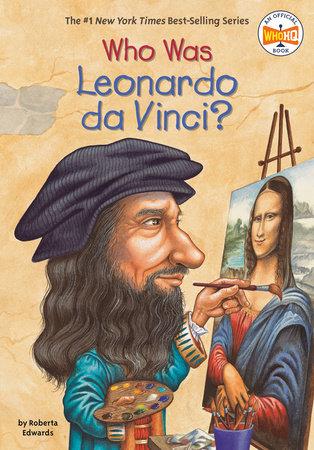 Who Was Leonardo da Vinci? by Roberta Edwards and Who HQ