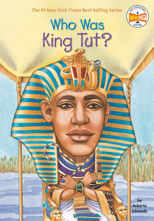 Who Was King Tut? by Roberta Edwards and Who HQ