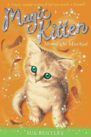 Moonlight Mischief #5 by Sue Bentley