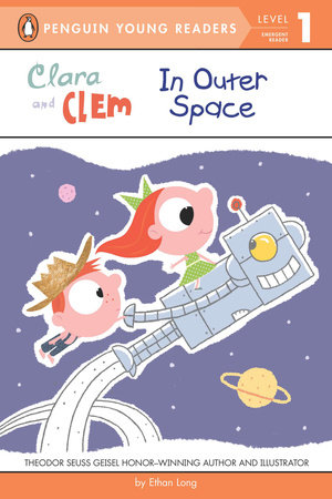 Clara and Clem in Outer Space by Ethan Long