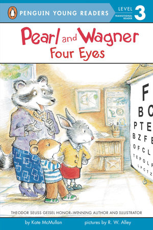 Pearl and Wagner: Four Eyes by Kate McMullan; Illustrated by R.W. Alley