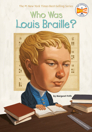 Who Was Louis Braille? by Margaret Frith and Who HQ