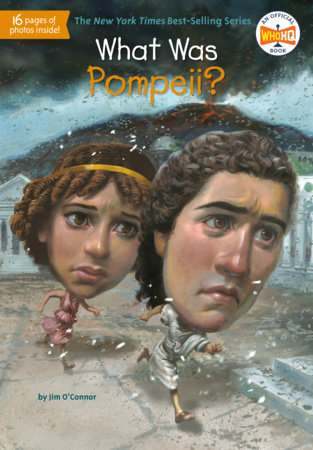 What Was Pompeii? by Jim O'Connor and Who HQ