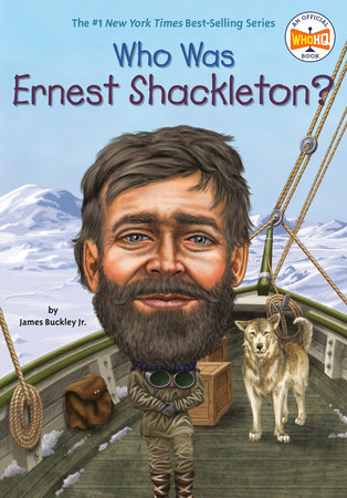 Who Was Ernest Shackleton? by James Buckley, Jr. and Who HQ