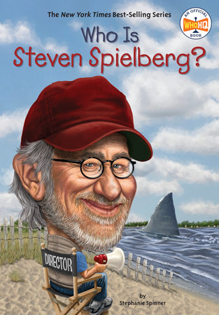 Who Is Steven Spielberg? by Stephanie Spinner and Who HQ