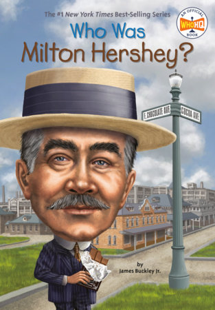 Who Was Milton Hershey? by James Buckley, Jr. and Who HQ