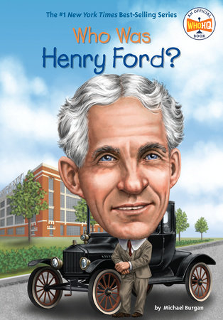 Who Was Henry Ford? by Michael Burgan and Who HQ