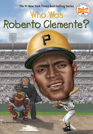 Who Was Roberto Clemente? by James Buckley, Jr. and Who HQ