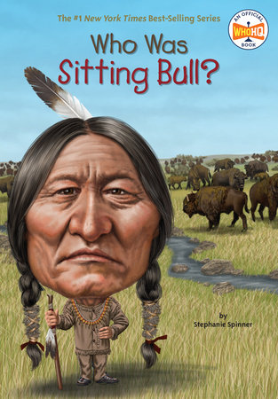 Who Was Sitting Bull? by Stephanie Spinner and Who HQ
