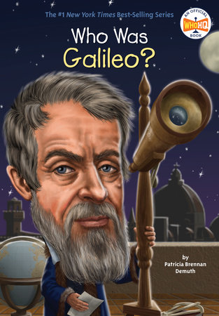 Who Was Galileo? by Patricia Brennan Demuth and Who HQ
