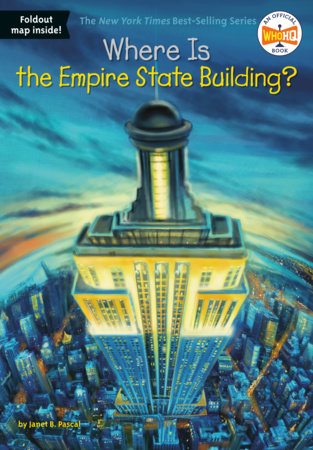 Where Is the Empire State Building? by Janet B. Pascal and Who HQ