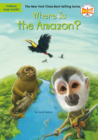 Where Is the Amazon? by Sarah Fabiny and Who HQ