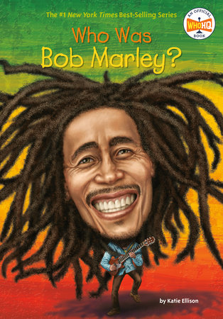 Who Was Bob Marley? by Katie Ellison and Who HQ
