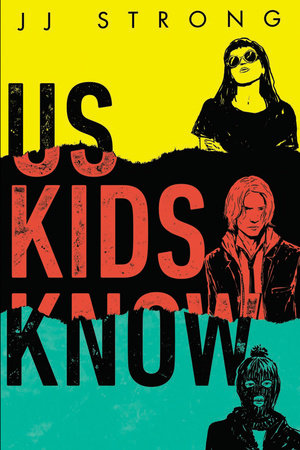 Us Kids Know by JJ Strong