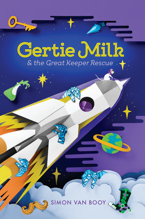 Gertie Milk and the Great Keeper Rescue by Simon Van Booy