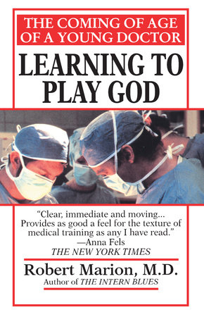Learning to Play God by Robert Marion, M.D.