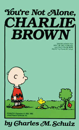 You're Not Alone, Charlie Brown by Charles M. Schulz