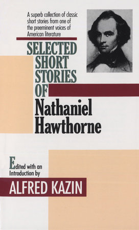 Selected Short Stories of Nathaniel Hawthorne by Nathaniel Hawthorne