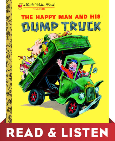 The Happy Man and His Dump Truck: Read & Listen Edition by Miryam