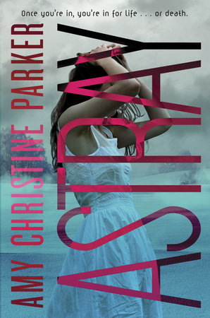 Astray (Gated Sequel) by Amy Christine Parker