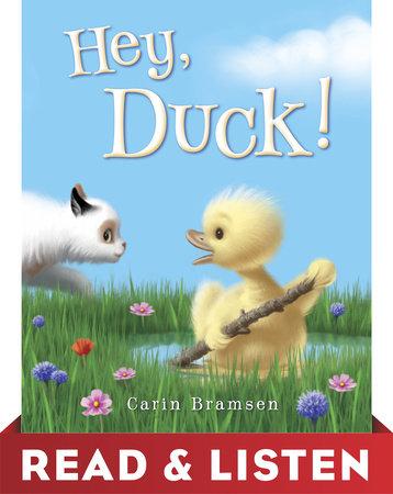 Hey, Duck! Read & Listen Edition by Carin Bramsen