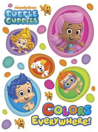 Colors Everywhere! (Bubble Guppies) by Random House; illustrated by Random House