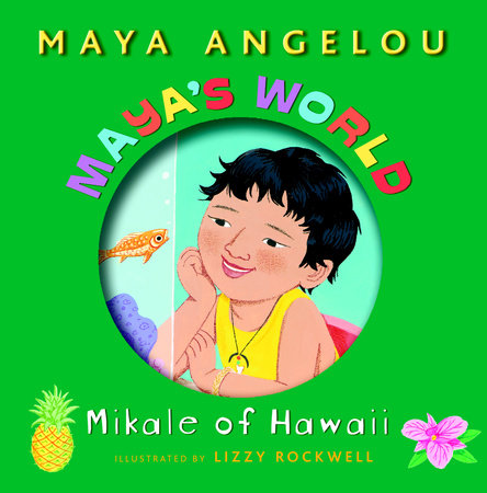 Maya's World: Mikale of Hawaii by Maya Angelou