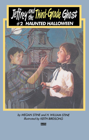 Jeffrey and the Third-Grade Ghost: Haunted Halloween by Megan Stine and H. William Stine