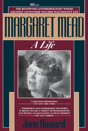 Margaret Mead by Jane Howard