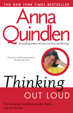 Thinking Out Loud by Anna Quindlen