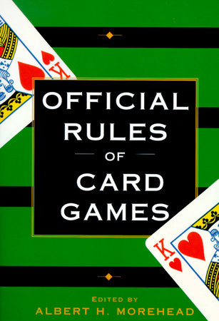 Official Rules of Card Games by Albert H. Moorehead