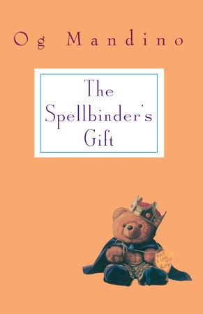 Spellbinder's Gift by Og Mandino