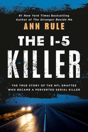 The I-5 Killer by Ann Rule