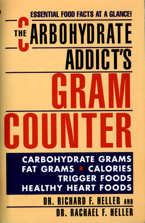 The Carbohydrate Addict's Gram Counter by Rachael F. Heller and Richard F. Heller