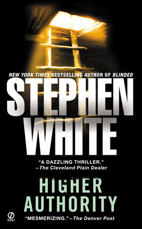 Higher Authority by Stephen White