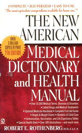 The New American Medical Dictionary and Health Manual by Robert E. Rothenberg