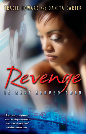 Revenge is Best Served Cold by Tracie Howard and Danita Carter