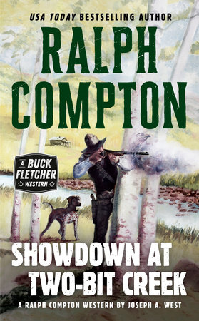Ralph Compton Showdown At Two-Bit Creek by Joseph A. West and Ralph Compton