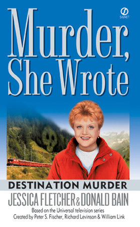 Murder, She Wrote: Destination Murder by Jessica Fletcher and Donald Bain