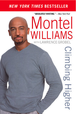 Climbing Higher by Montel Williams and Lawrence Grobel