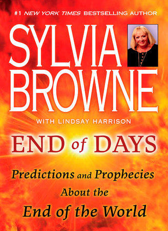 End of Days by Sylvia Browne and Lindsay Harrison